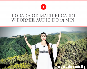 Porada od Marii Bucardi w formie audio mp3 do 15 min.
